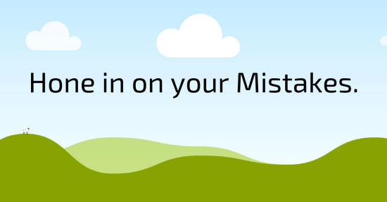 Hone in on Mistakes
