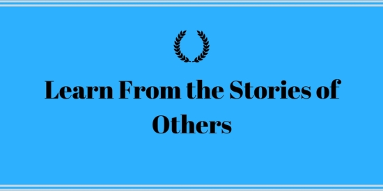 Learn from the stories of others